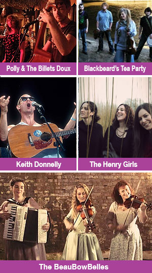 Polly & The Billets Doux<br />Blackbeard's Tea Party<br />Keith Donnelly<br />The Henry Girls<br />The BeauBowBelles